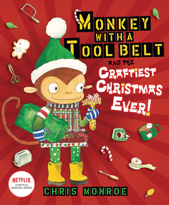 Cover for Monkey with a Tool Belt and the Craftiest Christmas Ever!