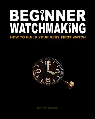 Beginner Watchmaking: How to Build Your Very First Watch Cover Image