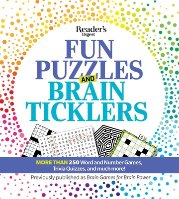 Reader's Digest  Fun Puzzles and Brain Ticklers : More than 250 Word and Number Games, Trivia Quizzes, and much more! Cover Image