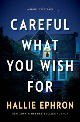 Careful What You Wish For: A Novel of Suspense Cover Image