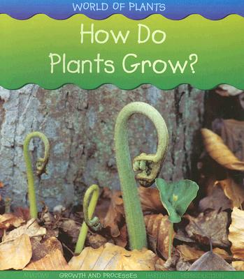 How Do Plants Grow? Cover Image