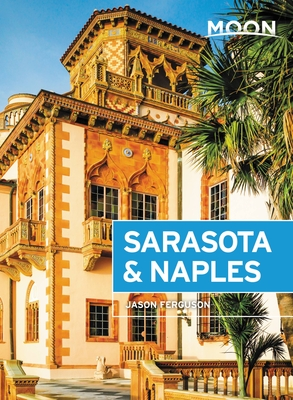Moon Sarasota & Naples: With Sanibel Island & the Everglades (Travel Guide) Cover Image