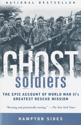 Ghost Soldiers: The Epic Account of World War II's Greatest Rescue Mission Cover Image
