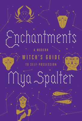 Enchantments: A Modern Witch's Guide to Self-Possession Cover Image