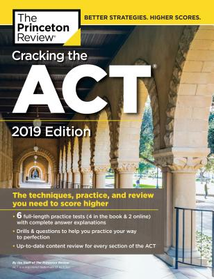 Cracking the ACT with 6 Practice Tests, 2019 Edition: 6 Practice Tests + Content Review + Strategies (College Test Preparation) Cover Image