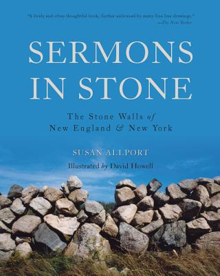 Sermons in Stone: The Stone Walls of New England and New York Cover Image