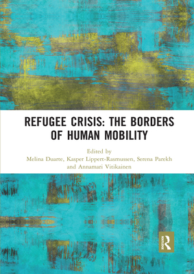 Refugee Crisis: The Borders of Human Mobility cover