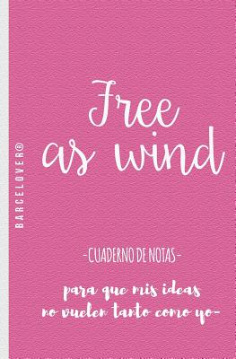 Free as Wind. Cuaderno de Notas. Para Universidad, Trabajo, Regalo: Barcelover Cover Image