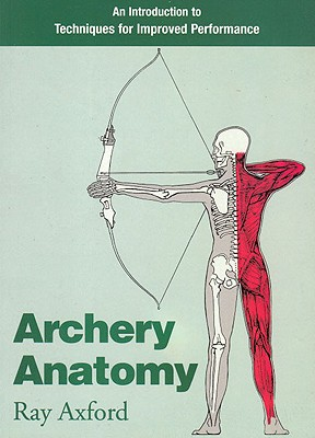 Archery Anatomy: An Introduction to Techniques for Improved Performance Cover Image