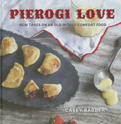 Pierogi Love: New Takes on an Old-World Comfort Food Cover Image