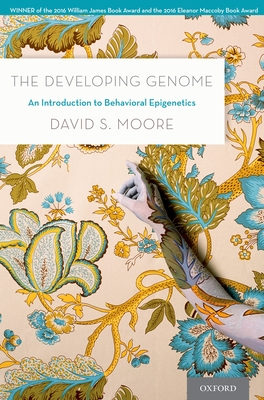 The Developing Genome: An Introduction to Behavioral Epigenetics Cover Image