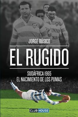 El rugido: Sudáfrica 1965 - El nacimiento de Los Pumas Cover Image