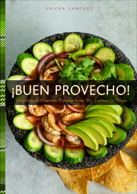 ¡Buen Provecho!: Traditional Mexican Flavors from My Cocina to Yours Cover Image