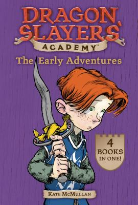 Dragon Slayers' Academy: The Early Adventures by Kate McMullan