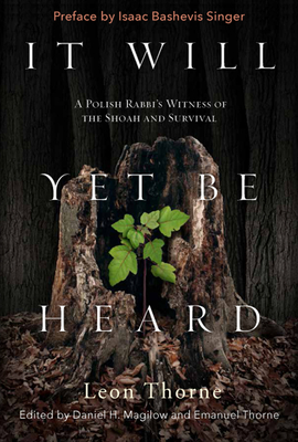 It Will Yet Be Heard: A Polish Rabbi's Witness of the Shoah and Survival Cover Image