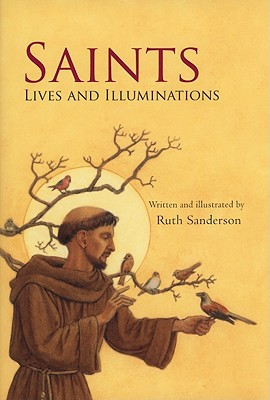Saints: Lives & Illuminations Cover Image