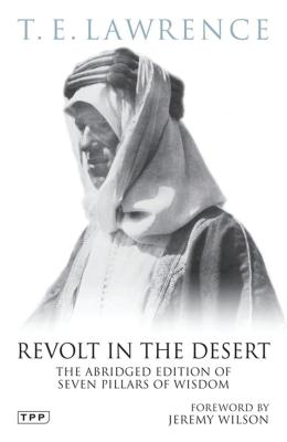 Revolt in the Desert: The Abridged Edition of Seven Pillars of Wisdom Cover Image