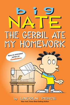 Big Nate: The Gerbil Ate My Homework Cover Image