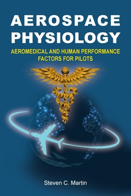 Aerospace Physiology: Aeromedical and Human Performance Factors for Pilots Cover Image