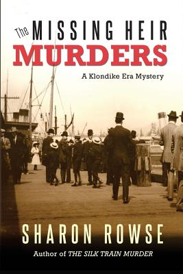 The Missing Heir Murders: A Klondike Era Mystery Cover Image