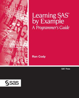 Learning SAS by Example: A Programmer's Guide (SAS Press) Cover Image