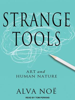 Strange Tools: Art and Human Nature Cover Image