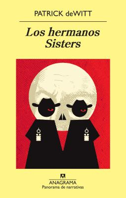 Los Hermanos Sisters = The Sisters Brothers (Panorama de Narrativas #835) Cover Image
