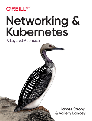 Networking and Kubernetes: A Layered Approach Cover Image