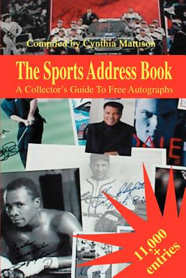 The Sports Address Book: A Collector's Guide to Free Autographs Cover Image