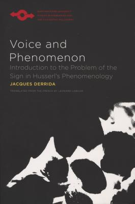 Voice and Phenomenon: Introduction to the Problem of the Sign in Husserl's Phenomenology (Studies in Phenomenology and Existential Philosophy) Cover Image