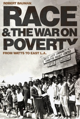 Race and the War on Poverty, 3: From Watts to East L.A. (Race and Culture in the American West #3) Cover Image