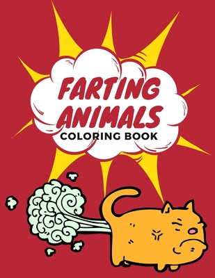 Farting Animals Coloring Book: Gift Funny Coloring Book For Animal Lovers, Kids & Teens Cover Image