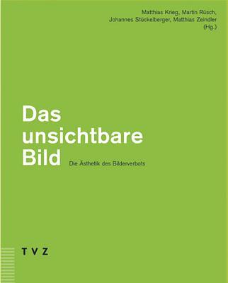 Cover for Das Unsichtbare Bild - Die Asthetik Des Bilderverbots