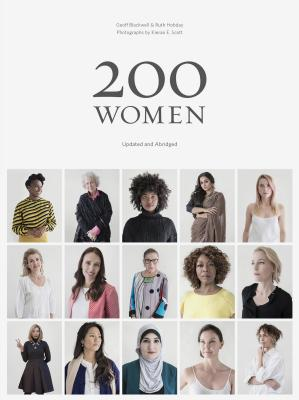 200 Women: Who Will Change the Way You See the World (Coffee Table book, Inspiring Women's book, Social book, Graduation book)