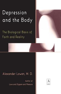 Depression and the Body: The Biological Basis of Faith and Reality (Compass) Cover Image