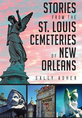 Stories from the St. Louis Cemeteries of New Orleans (Landmarks) Cover Image