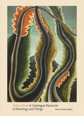 Arthur Dove: A Catalogue Raisonne of Paintings and Things Cover Image