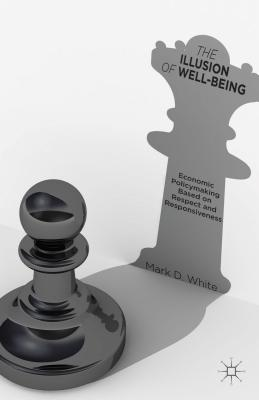 The Illusion of Well-Being: Economic Policymaking Based on Respect and Responsiveness Cover Image