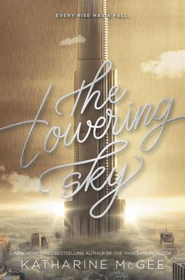 The Towering Sky (Thousandth Floor #3) Cover Image