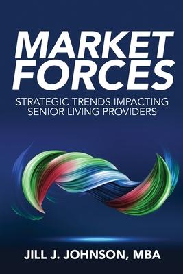 Market Forces: Strategic Trends Impacting Senior Living Providers Cover Image