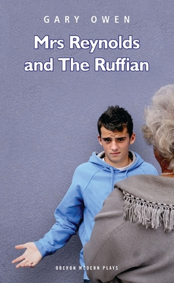 Mrs Reynolds and the Ruffian (Oberon Modern Plays) Cover Image