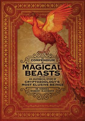 The Compendium of Magical Beasts: An Anatomical Study of Cryptozoology's Most Elusive Beings Cover Image