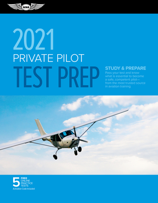 Private Pilot Test Prep 2021: Study & Prepare: Pass Your Test and Know What Is Essential to Become a Safe, Competent Pilot from the Most Trusted Sou Cover Image