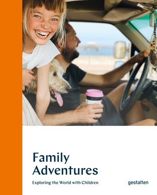 Family Adventures: Exploring the World with Children Cover Image