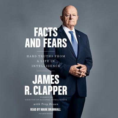 Facts and Fears: Hard Truths from a Life in Intelligence Cover Image