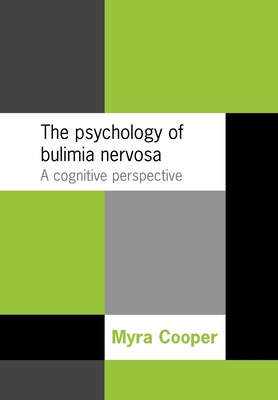 The Psychology of Bulimia Nervosa: A Cognitive Perspective Cover Image