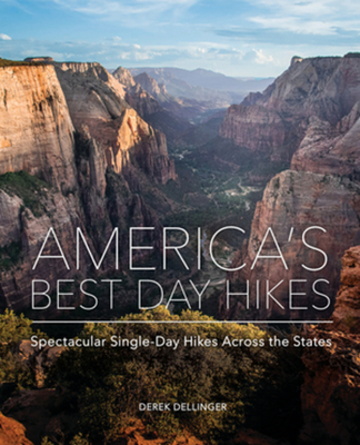 America's Best Day Hikes: Spectacular Single-Day Hikes Across the States Cover Image