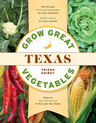 Grow Great Vegetables in Texas Cover Image