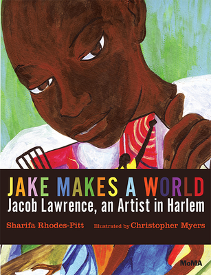 Jake Makes a World: Jacob Lawrence, A Young Artist in Harlem Cover Image
