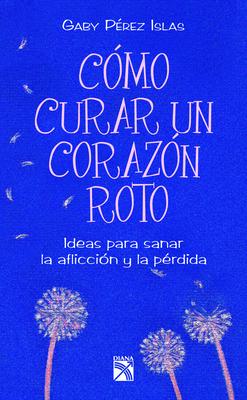 Como Curar Un Corazón Roto Cover Image
